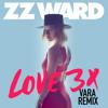 ZZ Ward - Love 3X (VARA Remix)