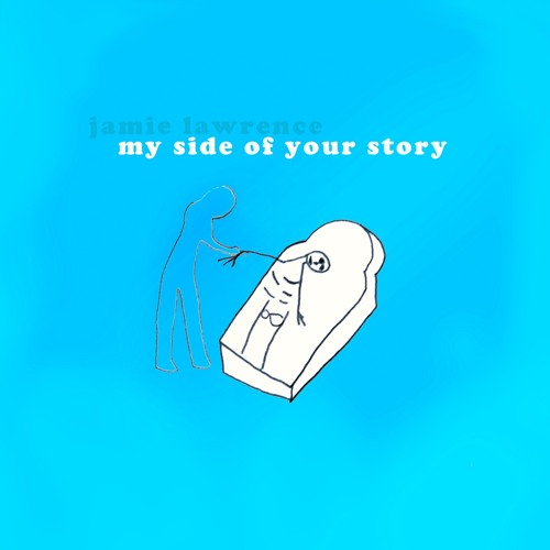 My Side of Your Story n' more
