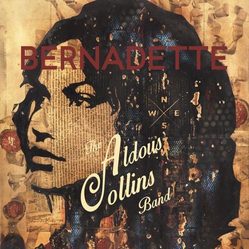 eb39601b731 BERNADETTE by Aldous Collins Band on SoundCloud - Hear the world's sounds