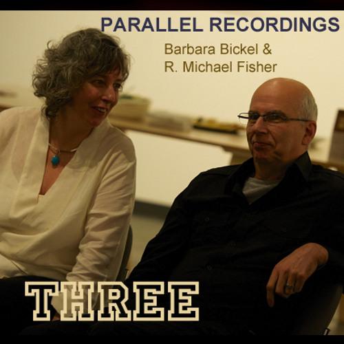 Parallel Recording THREE - Bickel & Fisher