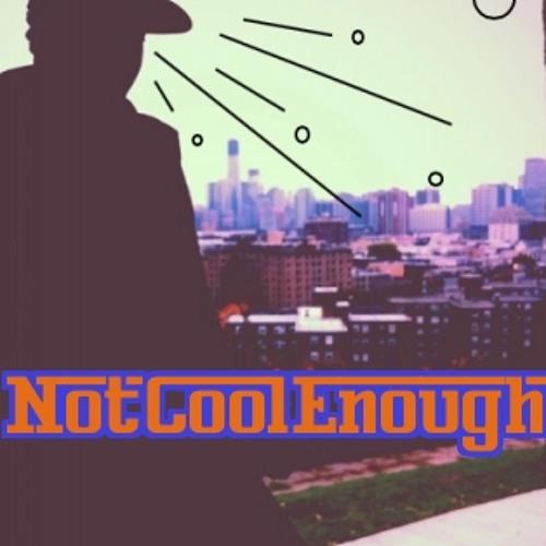 NotCoolEnough The Mixtape