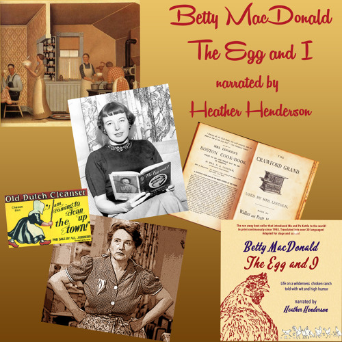 """Audio Book: Betty MacDonald, """"THE EGG AND I."""""""