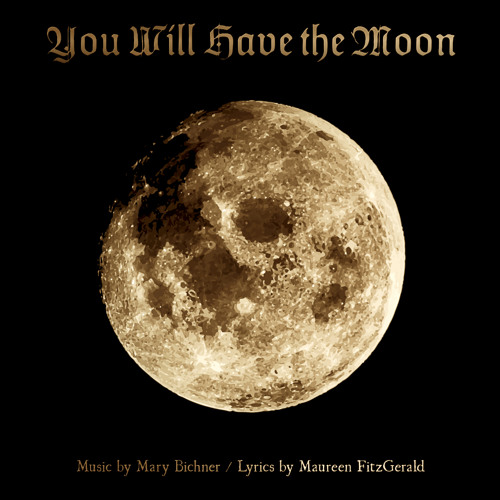 """Aria: """"You Will Have The Moon"""""""