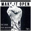 Make It Open - MC Snub Ft. Sidhharth (Prod. Spence Mills) - Desi Hip Hop Inc