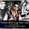 Download Saawan Mein Lag Gayi Aag EDM Edition Karan Bir With Shanx Mp3