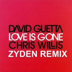 David Guetta - Love is Gone (Zyden Remix) Free Download *Click Buy*