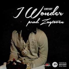 Chief Keef - I Wonder [Prod. by Zaytoven]