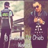 Cheb Wahid - 3aCh9ak nTi 9aTaL Larwah 2015 Rmx (Dj BràHiim)