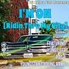I'm On [Ridin Thru My City] ft Yung Lott, Pac B, Young Rame