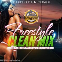 DJKIDD X DJENTOURAGE PRESENTS FREESTYLE CLEAN MIX DANCEHALL VS HIPHOP