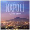 01) Mattia Matto - Napoli (Made With Love Version)