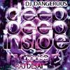DJ Dangerous Raj Desai - Deep Deep Inside (House) [Preview - Releases Next Week]