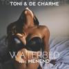 Toni & De Charme - WATERBED (feat. MenEnd)
