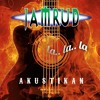 Jamrud - Reuni...La...la...la (akustikan)