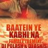 Baten Yeh Kabhi Na - Female (REmix)DJ Polash & DJ Ashis