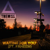 Them Next Door - Waiting For You ft. Faheem [Exclusive]