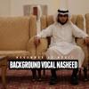Muhammad Al Muqit Vocal Nasheeds #1