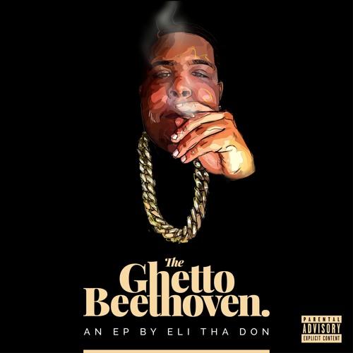 Eli Tha Don – TheGhettoBeethoven EP
