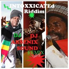 Intoxxicated Riddim Remix Richie Spice&CocoaT& Sizzla Dj Arsenix Sound