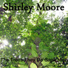 Shirley Moore - The Trees They Do Grow High