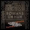 ROMANS - Uh Huh (against human nature remix) - free download