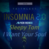 Avicii, Faithless and Sleepy Tom: Insomnia 2.0. & I Want Your Soul (BST& Mashup)