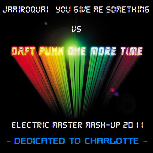 You Give Me Something/One More Time (Electric Master Mash-Up Extended Re-Edit)