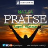 Download DJ ARCHYRA - NAIJA PRAISE (GOSPEL MIXTAPE) Mp3