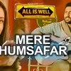 Mere Humsafar - ALL IS WELL - Mithoon & Tulsi Kumar by POJAARI