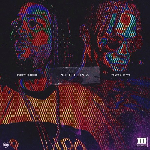 PARTYNEXTDOOR Ft. Travis Scott – No Feelings