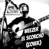 Fiedge - El Scorcho (Weezer Cover Acústico)