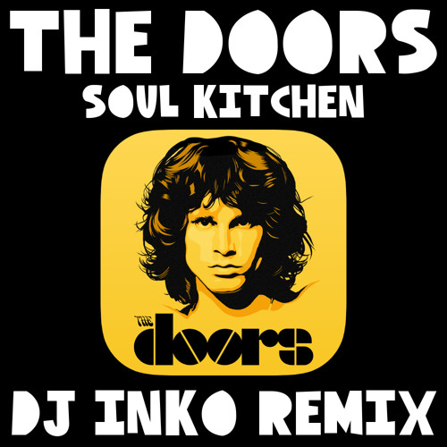 The Doors - Soul Kitchen (Dj Inko Remix
