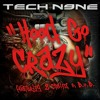 Tech Nine - Hood Go Crazy (feat. 2 Chainz & B.o.B)