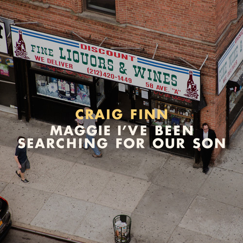 Craig Finn - Maggie I've Been Searching For Our Son