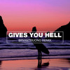 Gives You Hell (bryantruong Remix)