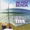 Rising Tide-Mr. Pole Benda