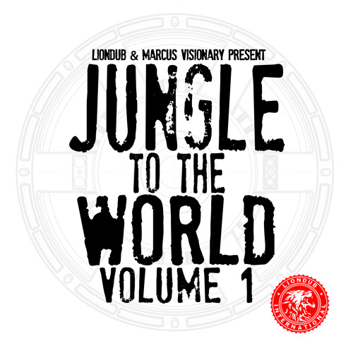 JUNGLE LP001 - Liondub & Marcus Visionary Present : Jungle To The World Volume 1 [OUT NOW]