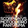 Scorpion VS. Motoqueiro Fantasma | Duelo de Titãs