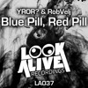 YROR? & RobVelj - Blue Pill, Red Pill (Originail Mix)[LOOKALIVE RECORDINGS] #11 Minimal Charts