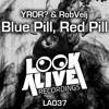 robvelj & YROR? - Blue Pill, Red Pill (Original Mix)[LOOKALIVE RECORDINGS] (#11 Minimal Charts)