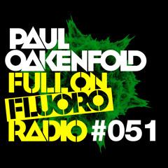 Paul Oakenfold - Full On Fluoro 51 - July 2015