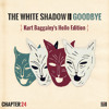 THe WHite SHadow (FR) - Goodbye {Kurt Baggaley's Hello Edition} *Free Download*