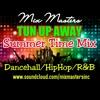 TUN UP AWAY SUMMER DANCEHALL R&B & HIPHOP MIX