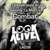 Orkestrated & Sammy La Marca - Combat [Look Alive Recordings]