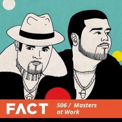 FACT Mix 506 - Masters At Work (July '15)