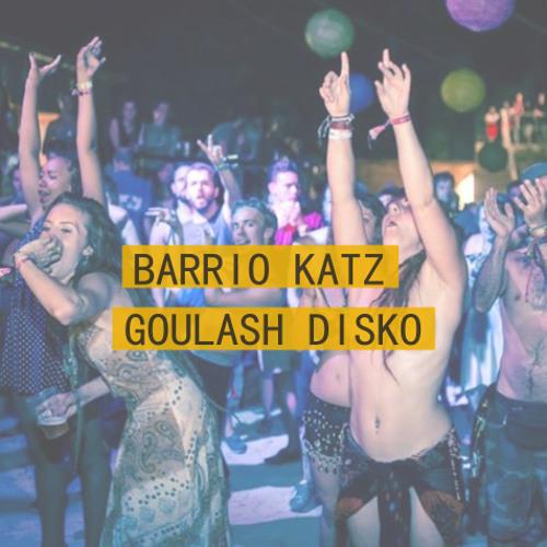 Barrio Katz @ Goulash Disko 2015