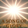 A Song Of Glory - 26th July 2015