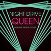 Night Drive - Queen (Perfume Genius Cover)