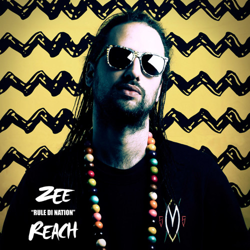 "ZEE REACH ""Rule di Nation"""