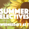 7 - 22 - 15 Wednesday Evening Service - Summer Electives